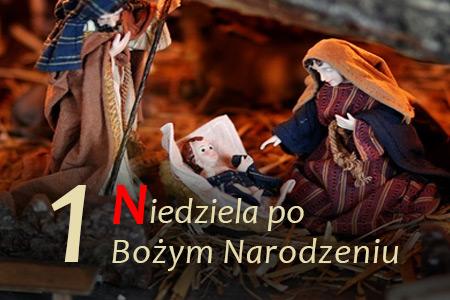 1 Niedziela po Bożym Narodzeniu