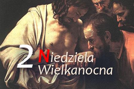 2 Niedziela Wielkanocna - Niedziela Miłosierdzia Bożego