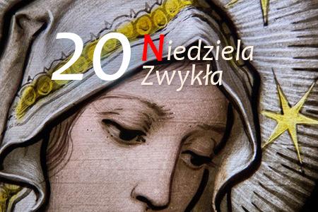 20 Niedziela Zwykła - Wniebowzięcie NMP