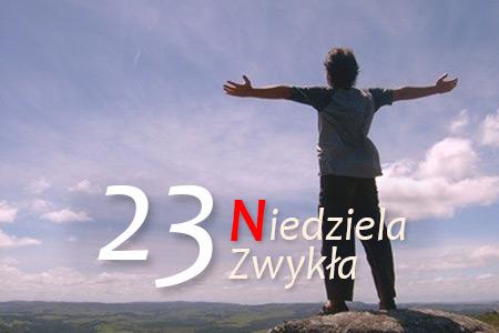 23 Niedziela Zwykła - Bóg chce być pierwszym
