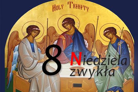 8 Niedziela Zwykła - Uroczystość Trójcy Przenajświętszej