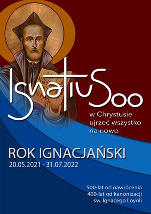 Jubileuszowy Rok Ignacjański 20.05.2021 - 31.07.2022