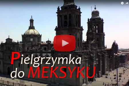 Pielgrzymka do Meksyku - Kwiecień 2015